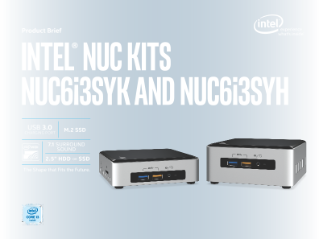 Intel® NUC Kits: NUC6i3SYH and NUC6i3SYK Product Brief
