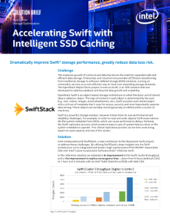 Intel® Solid State Drive with Intel® CAS Accelerating Swift Solution Brief