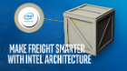 Make Freight Smarter with Intel® Architecture